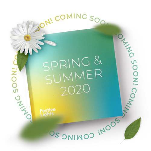 Festive Lights Spring & Summer 2020